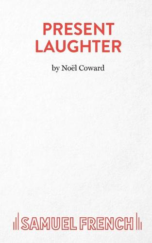 Present Laughter: Play - Acting Edition S. (Paperback)