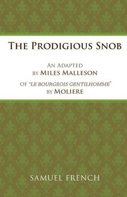 Bourgeois Gentilhomme: Prodigious Snob - Acting Edition S. (Paperback)