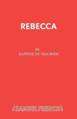 Rebecca: Play - Acting Edition S. (Paperback)