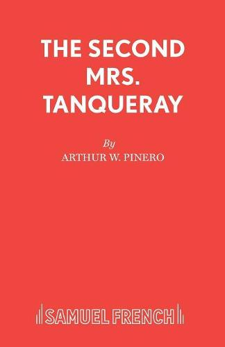 The Second Mrs. Tanqueray - Acting Edition S. (Paperback)