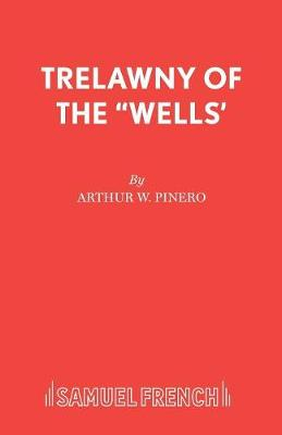 "Trelawny of the ""Wells"" - Acting Edition S. (Paperback)"