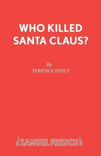 Who Killed Santa Claus? - Acting Edition S. (Paperback)