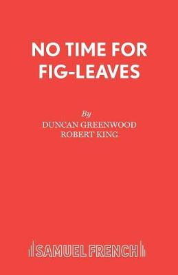 No Time for Fig-leaves - Acting Edition S. (Paperback)