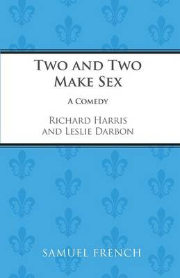 Two and Two Make Sex - Acting Edition S. (Paperback)