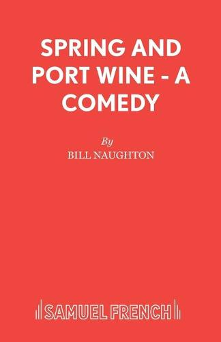 Spring and Port Wine - Acting Edition S. (Paperback)