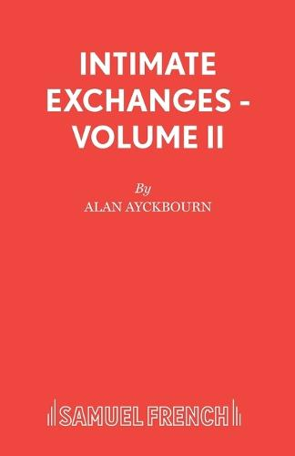 Intimate Exchanges: v. 2 - Acting Edition S. (Paperback)