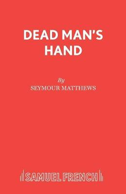 Dead Man's Hand - Acting Edition S. (Paperback)