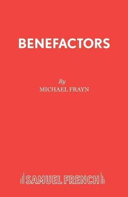 Benefactors - Acting Edition S. (Paperback)