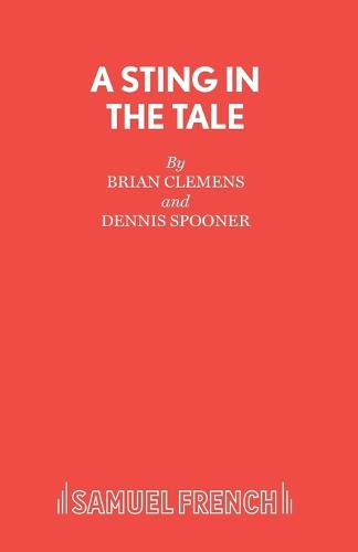 A Sting in the Tale: A Play - Acting Edition S. (Paperback)