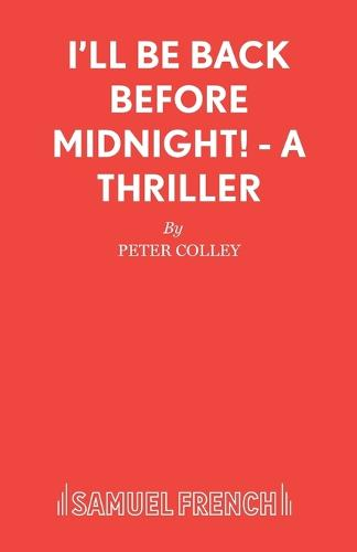 I'll be Back Before Midnight! - Acting Edition S. (Paperback)