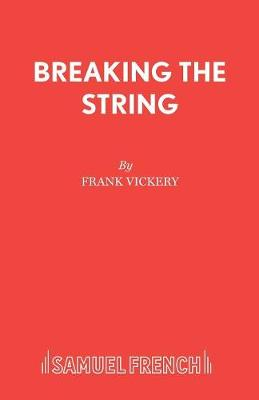 Breaking the String - Acting Edition S. (Paperback)
