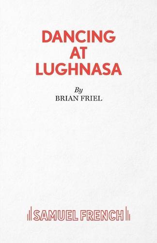 Dancing at Lughnasa - Acting Edition S. (Paperback)
