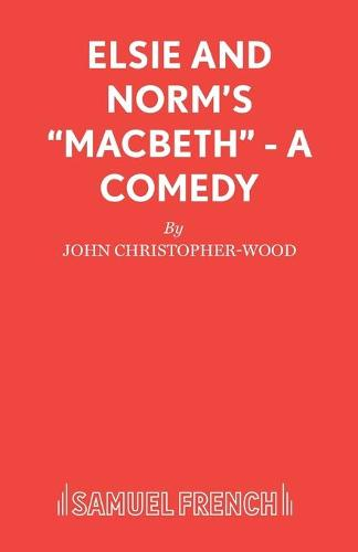 """Elsie and Norm's """"Macbeth"""" - Acting Edition S. (Paperback)"""