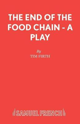The End of the Food Chain - Acting Edition S. (Paperback)