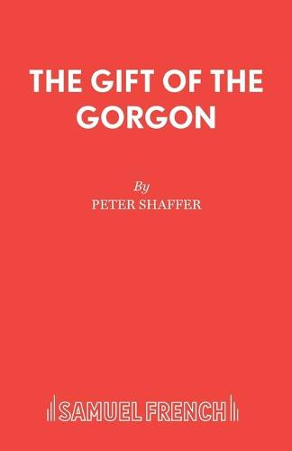 The Gift of the Gorgon - French's Acting Edition S. (Paperback)