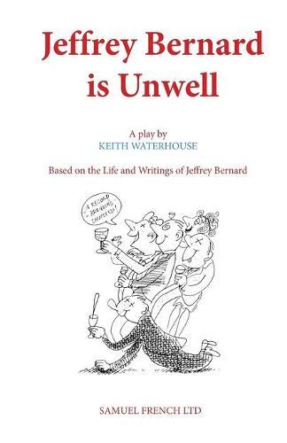 Jeffrey Bernard is Unwell - Acting Edition S. (Paperback)