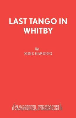 Last Tango in Whitby - Acting Edition S. (Paperback)