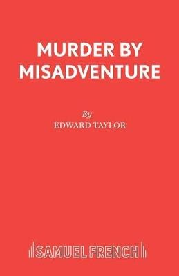 Murder by Misadventure - Acting Edition S. (Paperback)