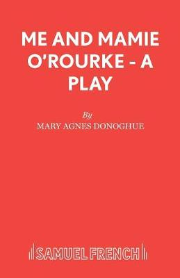 Me and Mamie O'Rourke - Acting Edition S. (Paperback)