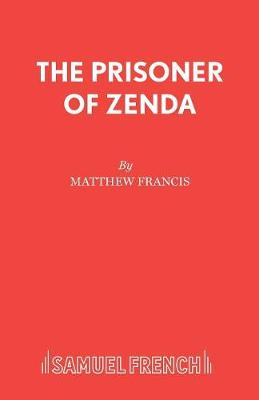 The Prisoner of Zenda: Play - Acting Edition S. (Paperback)