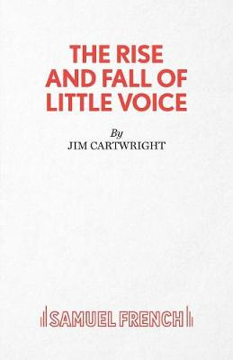 The Rise and Fall of Little Voice - Acting Edition S. (Paperback)