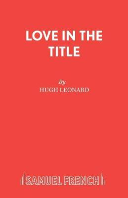 Love in the Title: A Play (Paperback)