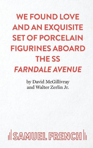 We Found Love and an Exquisite Set of Porcelain Figures Aboard the S.S.Farndale Avenue - Acting Edition S. (Paperback)