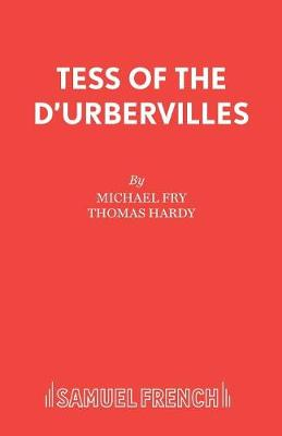 Tess of the D'Urbervilles: Play - Acting Edition (Paperback)