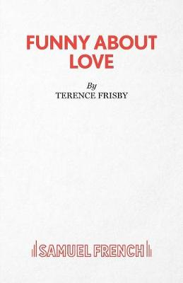 Funny About Love - French's Acting Edition S. (Hardback)