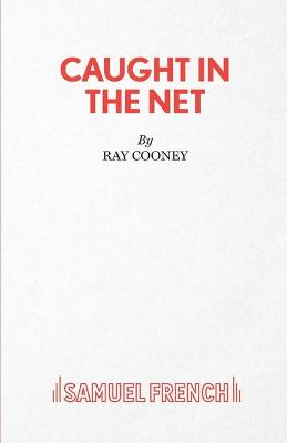 Caught in the Net - French's Acting Edition S. (Paperback)