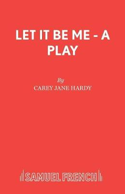Let it be ME - French's Acting Edition S. (Paperback)