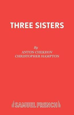 Three Sisters - French's Acting Editions (Paperback)