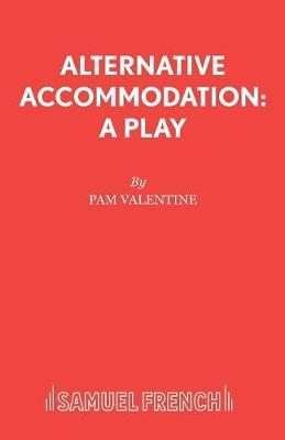 Alternative Accommodation: Play - French's Acting Editions (Paperback)