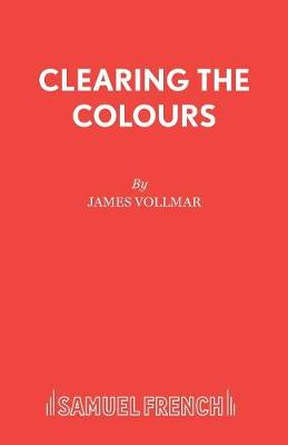 Clearing the Colours - French's Acting Editions (Paperback)