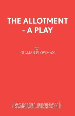The Allotment: Play - French's Acting Editions (Paperback)