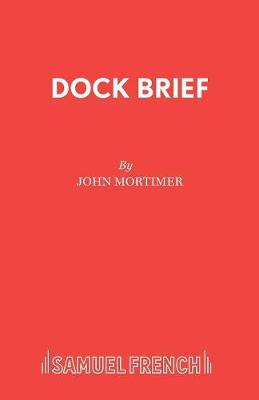 Dock Brief: Play - Acting Edition S. (Paperback)