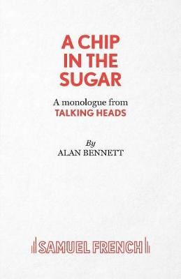 A Chip in the Sugar - Acting Edition S. (Paperback)