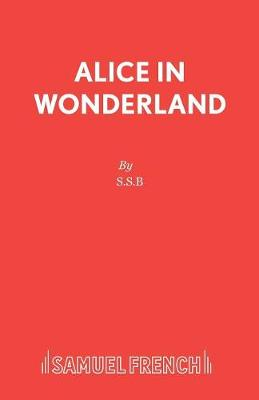 Alice in Wonderland: Play - Acting Edition S. (Paperback)