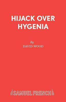 Hijack Over Hygenia: Libretto - Acting Edition S. (Paperback)