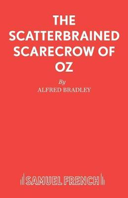 The Scatterbrained Scarecrow of Oz - Acting Edition S. (Paperback)