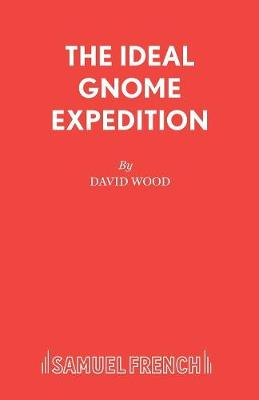 The Ideal Gnome Expedition: Libretto - Acting Edition S. (Paperback)