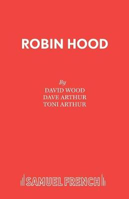 Robin Hood: A Musical Celebration - Acting Edition S. (Paperback)