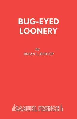 Bug-Eyed Loonery (Paperback)