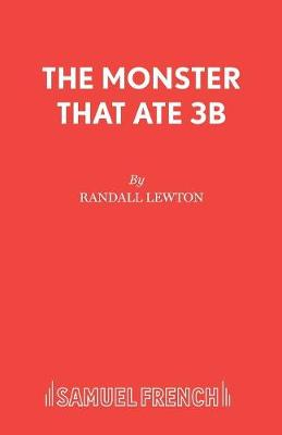 The Monster That Ate 3B - Acting Edition S. (Paperback)