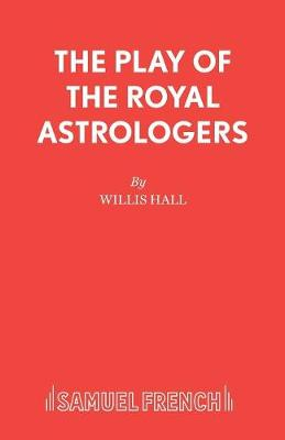 The Play of the Royal Astrologers - Acting Edition S. (Paperback)
