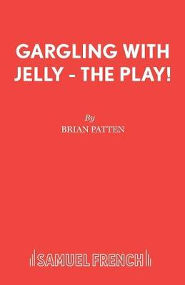 Gargling with Jelly: Play - Acting Edition S. (Paperback)