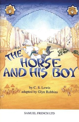 The Horse and His Boy: Play - Acting Edition S. (Paperback)