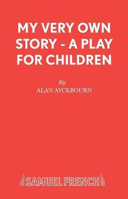 My Very Own Story - Acting Edition S. (Paperback)