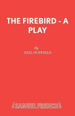 The Firebird - French's Acting Editions (Paperback)