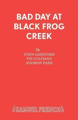 Bad Day at Black Frog Creek (Paperback)